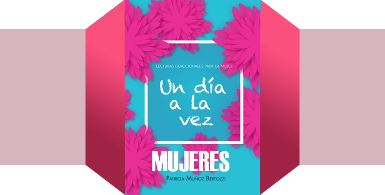 Jueves 2 de Julio – LLENAS DE CONTENIDO – Devocion Matutina para Damas